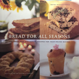 Bread For All Seasons by Beth Hensperger (1995)